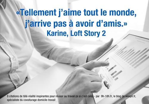 Tellement j'aime tout le monde j'arrive pas à avoir d'amis - Karine Loft Story 2