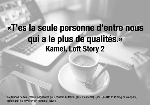 T'es la seule d'entre nous qui a le plus de qualités - Kamel Loft Story 2