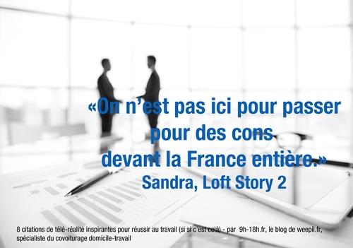 On n'est pas ici pour passer pour des cons devant la France entière - Sandra Loft Story 2